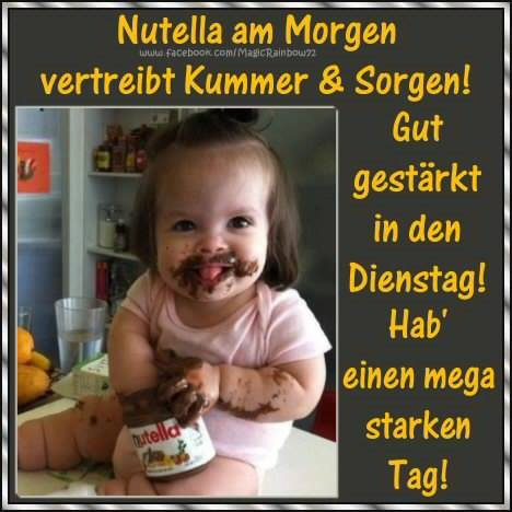 Nutella am Morgen vertreibt...