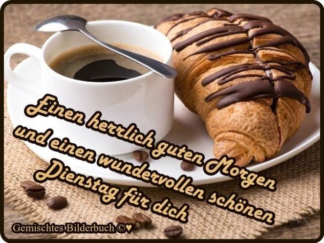 Einen herzlich guten Morgen und einen wundervollen schönen Dienstag für dich.