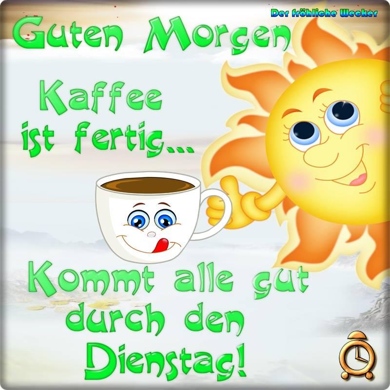 Guten Morgen. Kaffee ist fertig... Kommt...