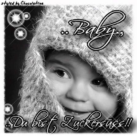 ..Baby.. Du bist...