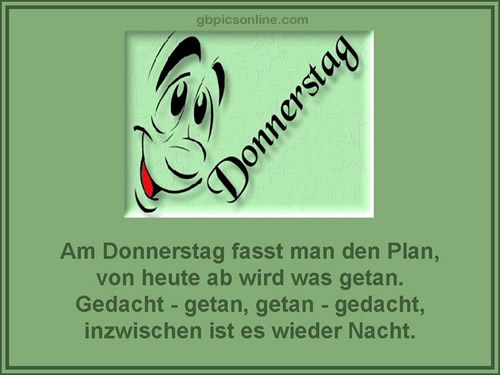 Donnerstag. Am Donnerstag...