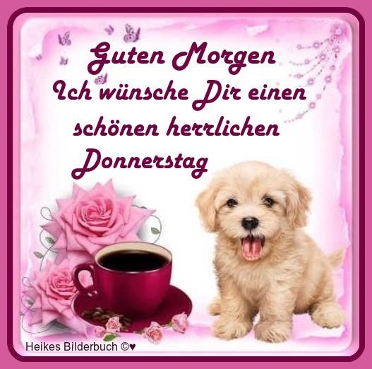 Guten Morgen. Ich wünsche Dir einen schönen herrlichen Donnerstag.