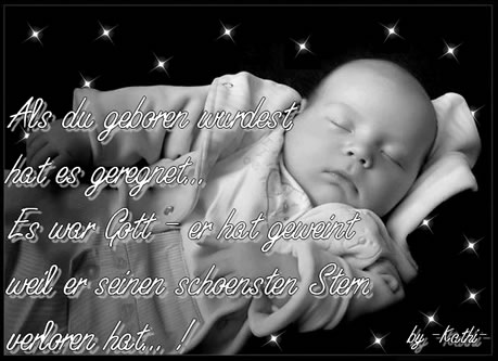 Als du geboren wurdest, hat es...