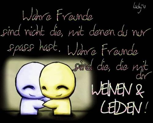 Wahre Freunde sind nicht die...