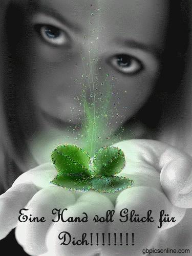 Eine Hand voll Glück für Dich!!!