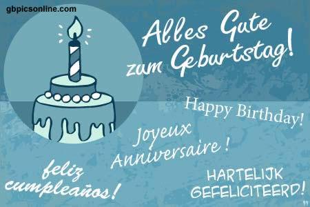 Alles Gute zum Geburtstag! Happy Birthday! Joyeux Anniversaire! Feliz Cumpleanos! Hartelijk Gefeliciteerd!