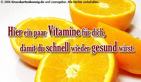 Hier ein paar Vitamine...