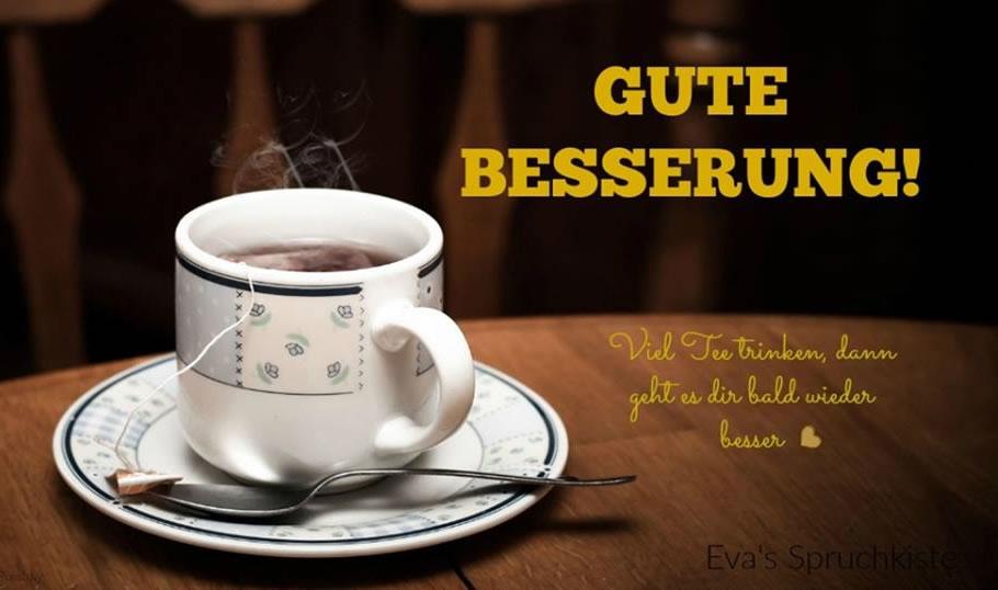 Gute Besserung! Viel Tee trinken, dann...
