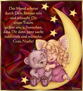 Der Mond scheint durch Dein Fenster rein und wünscht Dir einen Traum so fein wie's Sternchen, dass Dir dann ganz sacht...