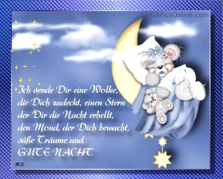 Ich sende Dir eine Wolke, die Dich zudeckt, einen Stern, der Die Nacht erhellt, den Mond, der Dich bewacht, süße Träume...