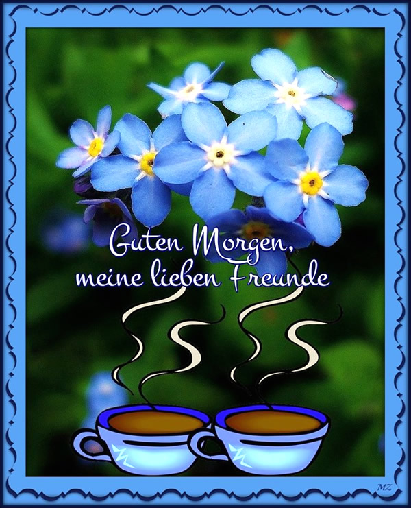 Guten Morgen, meine lieben...