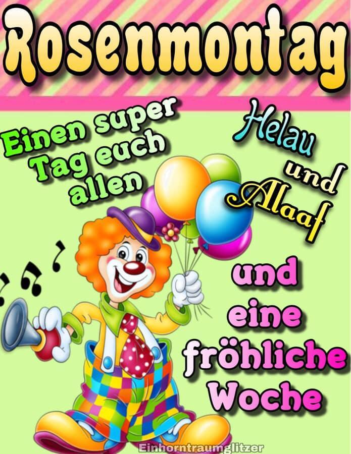 Rosenmontag - Einen super Tag euch allen. Helau und Alaaf und eine fröhliche Woche!