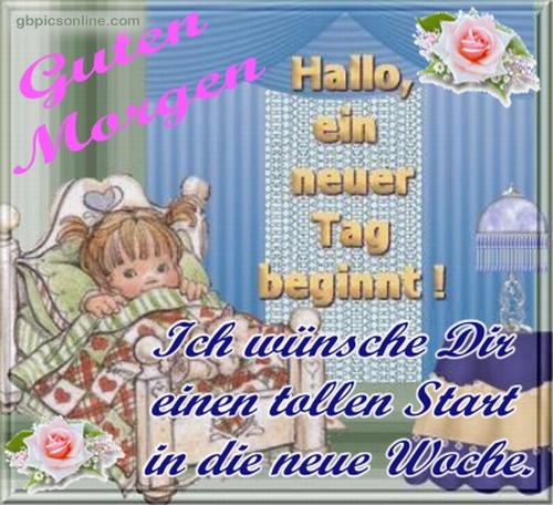 Hallo, ein neuer Tag beginnt! Ich wünsche Dir einen tollen Start in die neue Woche.