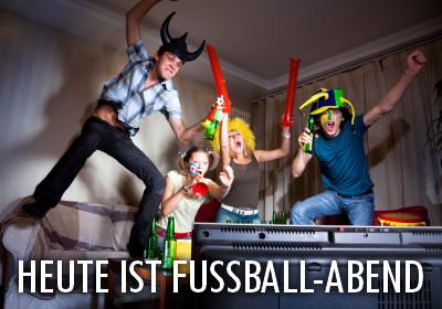 Heute ist Fußball-Abend