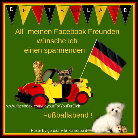 Deutschland. All' meinen Facebook-Freunden wünsche ich einen spannenden Fußballabend!