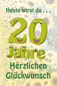 Heute wirst du... 20 Jahre. Herzlichen Glückwunsch.
