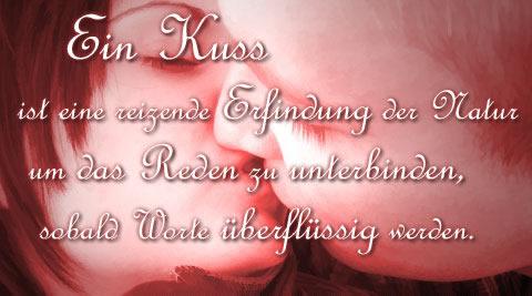 Ein Kuss ist eine reizende Erfindung der Natur um das Reden zu unterbinden, sobald Worte überflüssig werden.