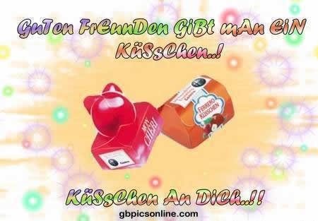 Guten Freunde gibt man ein Küsschen..! Küsschen an dich..!!