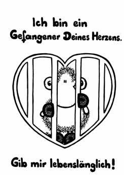 Ich bin ein Gefangener Deines Herzens...