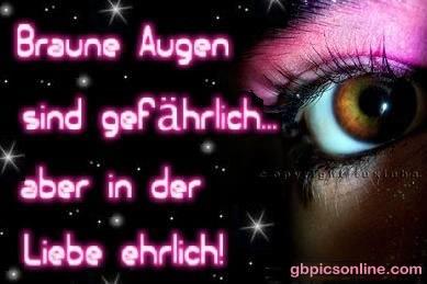 Braune Augen sind...