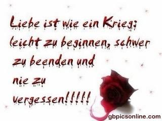Liebe ist wie ein Krieg: leicht zu beginnen, schwer zu beenden und nie zu vergessen!!!!