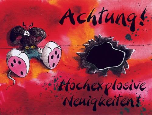 Achtung! Hochexplosive...