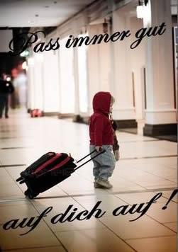 Pass immer gut auf dich auf!