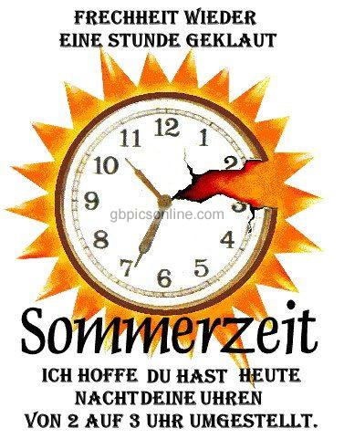 Frechheit. Wieder eine Stunde geklaut. Sommerzeit. Ich hoffe, du hast heute Nacht deine Uhren von 2 auf 3 Uhr umgestellt.