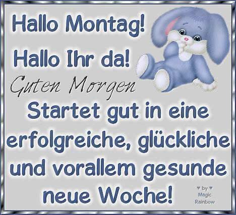 Hallo Montag! Hallo Ihr da! Guten...