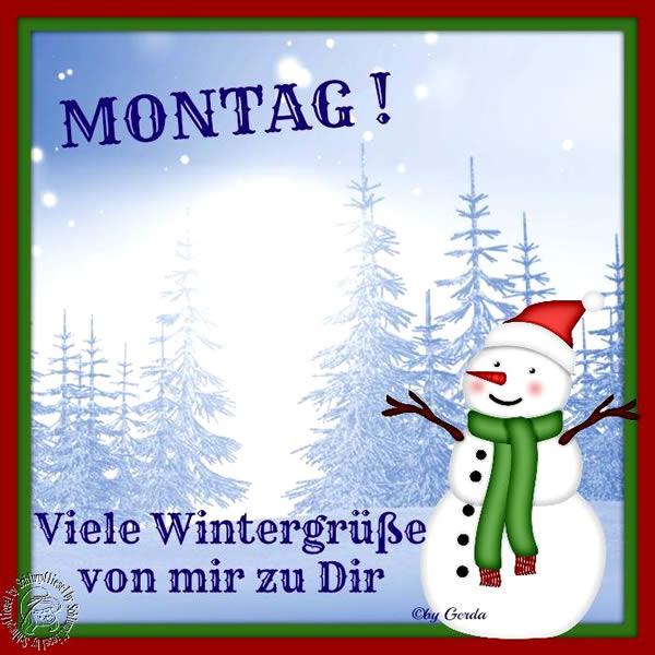 Montag! Viele Wintergrüße von mir zu Dir.