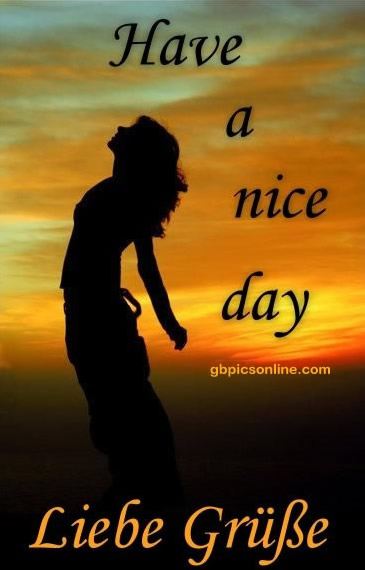 Have a nice day. Liebe Grüße.