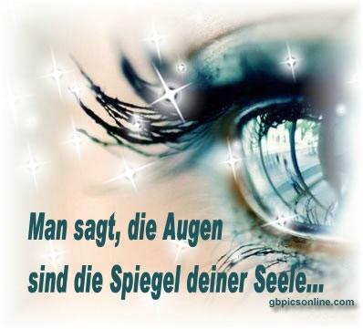 Man sagt, die Augen sind die...