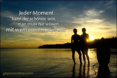 Jeder Moment kann der...