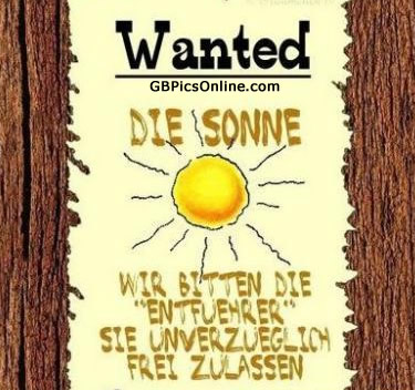 Wanted: Die Sonne. Wir bitten die...