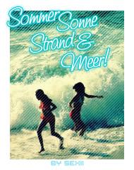 Sommer, Sonne, Strand & Meer!