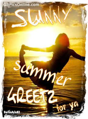 Sunny summer greetz for ya