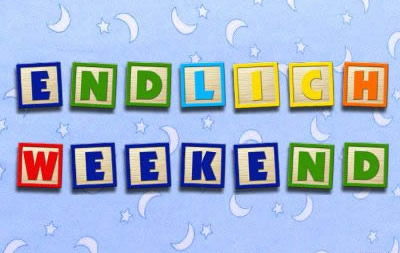 Endlich Weekend