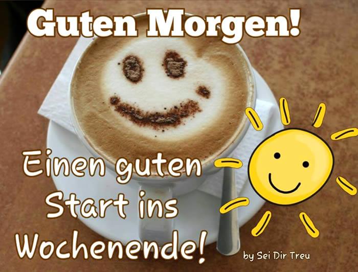 Guten Morgen! Einen guten Start ins Wochenende!