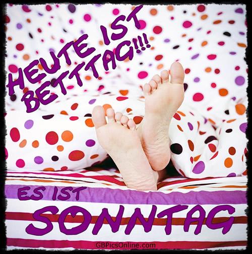 Heute ist Betttag!!! Es ist Sonntag.