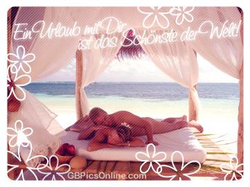 Ein Urlaub mit Dir ist das...