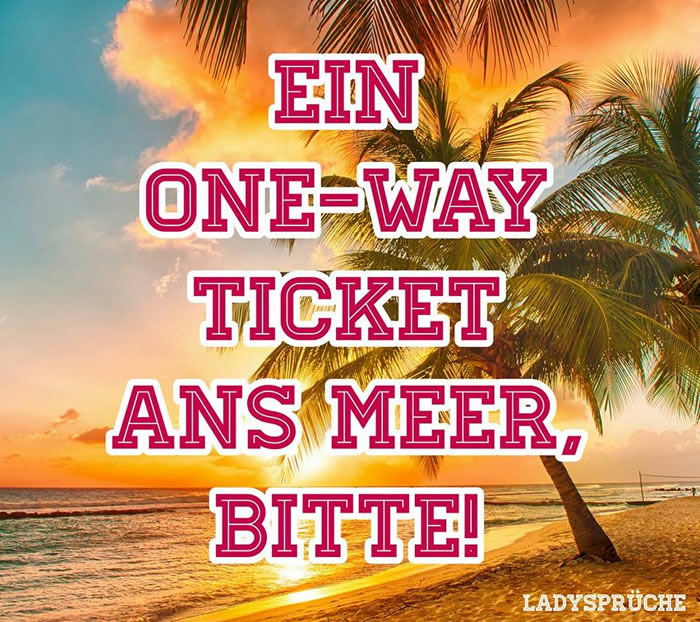 Ein One-Way Ticket ans Meer...