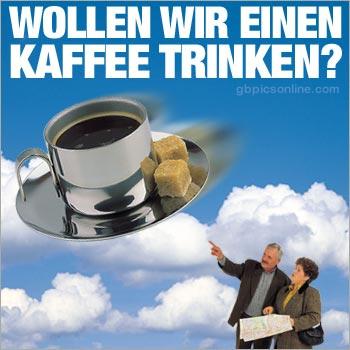 Wollen wir einen Kaffee...