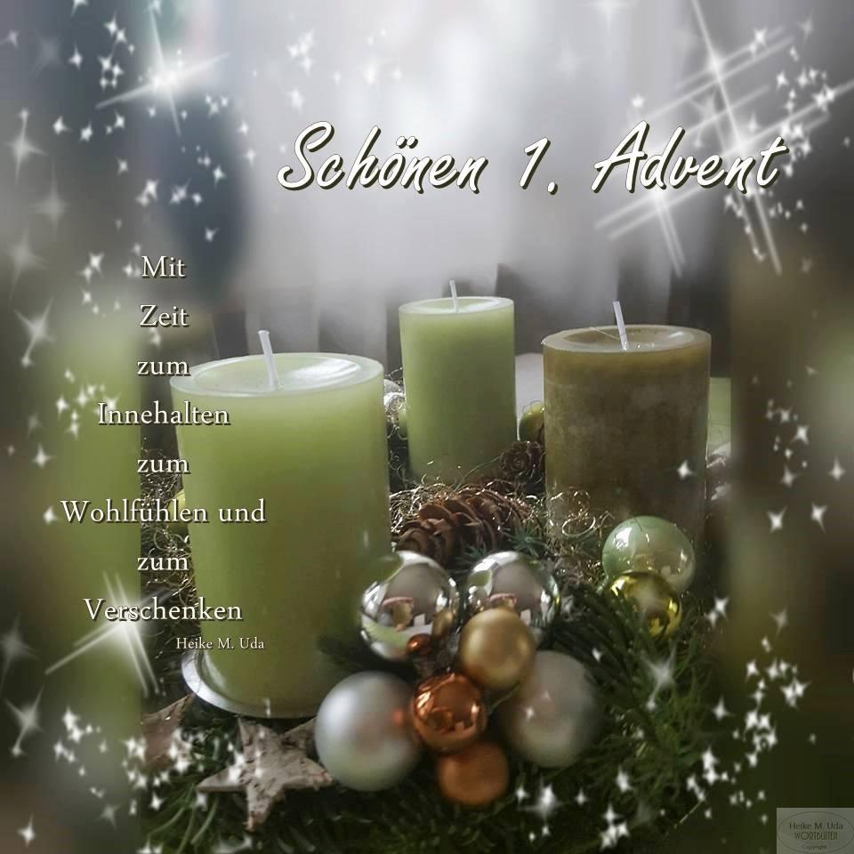 """Schönen 1. Advent """"Mit Zeit zum Innehalten, zum Wohlfühlen und zum Verschenken."""" - Heike M. Uda"""