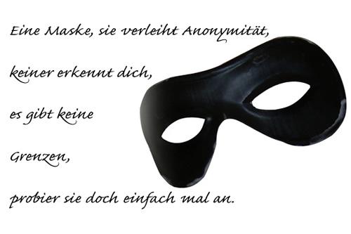 Eine Maske, sie verleiht Anonymität...