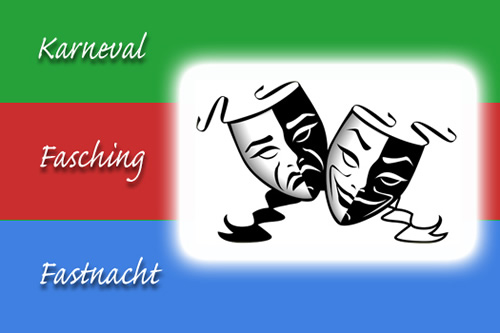 Karneval - Fasching - Fastnacht