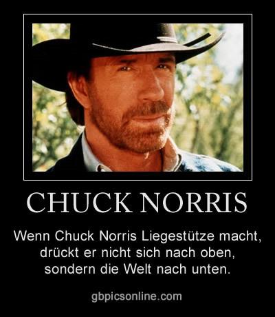 Wenn Chuck Norris Liegestütze macht, drückt er nicht sich nach oben, sondern die Welt nach unten.