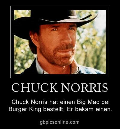 Chuck Norris hat einen Big Mac bei Burger King bestellt. Er bekam einen.