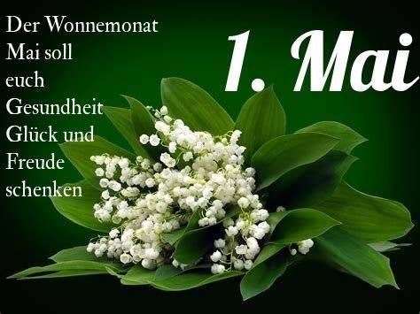 1. mai. Der Wonnemonat Mai soll euch Gesundheit, Glück und Freude schenken