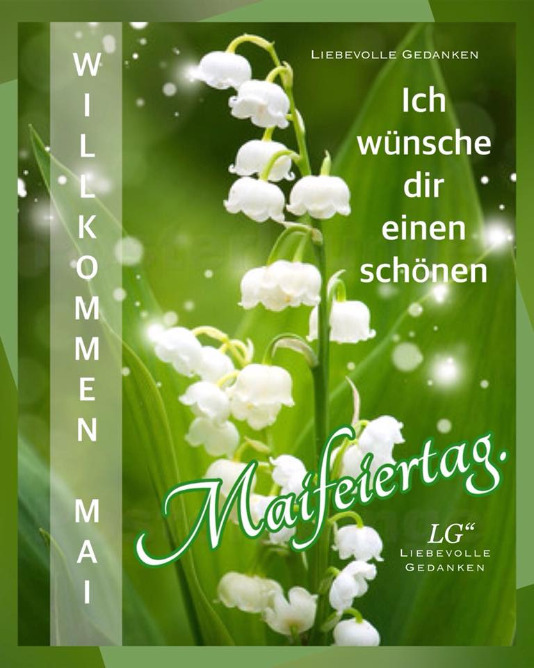 Ich wünsche dir einen schönen Maifeiertag. Willkommen Mai.