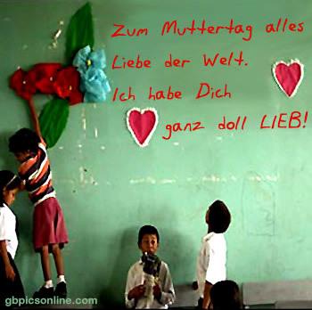 Zum Muttertag alles Liebe der Welt. Ich...